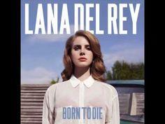Lana Del Rey - Born To Die The Paradise Edition (BONUS ''BURNING DESIRE'') Full Album - YouTube