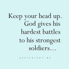 """Résultat de recherche d'images pour """"god gives his hardest battles to his strongest soldiers quotes"""""""