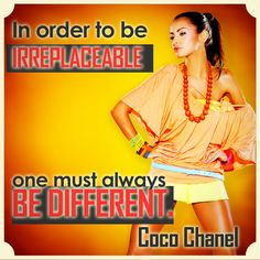 In order to be IRREPLACEABLE, one MUST be DIFFERENT! #Fashion
