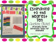 This Estimating to the Nearest Ten Anchor Chart provides your students three different tools to help them! It is a great tool to post in your classroom to help students understand how two digit numbers round to the nearest ten. Anchor chart includes: * Title * Hundreds Chart colored to show rounded numbers * Hundreds Chart with arrows to show directions of rounded numbers * Number