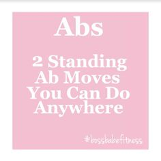 2 Standing Ab Moves You Can Do Anywhere ---> https://www.youtube.com/watch?v=x1SnxSTLatk&index=15&list=PLkQBCctMdS_USb-EUbAtSHVdvEpc-vxY9