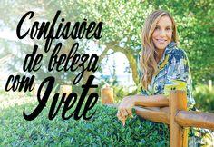 Confissões de beleza com Ivete Sangalo: os melhores truques de make linha maquiagem superbonita