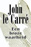 Thriller van het jaar door de Vrij Nederland Thriller en Detectivegids 2013: Een broze waarheid - John le Carré