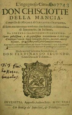 ITALIANO - Dell'ingegnoso cittadino don Chisciotte della Mancia / Franciosini, Lorenzo, tr.-- 1622.-- Es la única traducción que existirá hasta 1819 en este idioma. Primera parte http://bdh-rd.bne.es/viewer.vm?id=0000089121&page=1