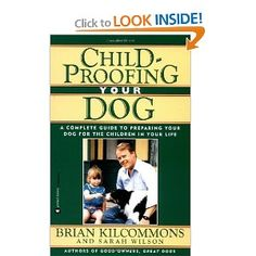 Childproofing Your Dog: A Complete Guide to Preparing Your Dog for the Children in Your Life @Hannah Cahoon we swear by this book!  We used it with Katie (our boxer) to prepare her for Benjamin joining our family and now I recommend to anyone who will be introducing a baby human to their pack ;-)