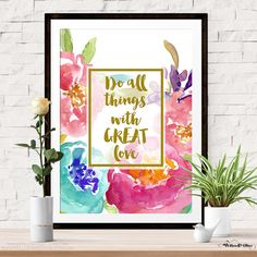 Do All Things with Great Love Quote & Floral Art on White Background Art Print in choice of sizes. Frame not included.  ♥ PRINT DETAILS ♥ ♥ Paper: