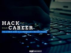 Hack Out Your Career! The Ultimate Guide to a Cybersecurity Master's Degree  #Hack #Hackers #Cyber #Security #Masters #Degree #CyberSec #Cybersecurity #MastersDegree #ECPIUniversity  http://www.ecpi.edu/blog/hack-out-your-career-ultimate-guide-cybersecurity-masters-degree#sthash.PH3AJqoe.dpuf