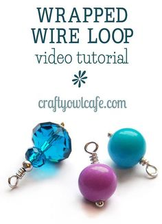 Video tutorial - wrapped wire loop ♥ jewelry-making basics ♥ bead dangle