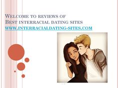 Best interracial dating sites reviews  by  www.interracialdating-sites.com  is a completely helpful  for people seeking an interracial dating. Regardless of whether you are looking for fun, friendship, marriage or just casual dating, this site caters to all your diverse requirements