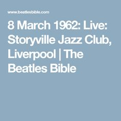 8 March 1962: Live: Storyville Jazz Club, Liverpool | The Beatles Bible