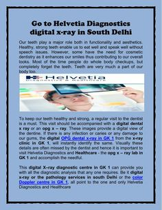 Come to Helvetia Diagnostics digital x-ray in #SouthDelhi. Feel free to get in touch via email at helvetiadiagnostics@gmail.com http://www.slideserve.com/HelvetiaDiagnostics/go-to-helvetia-diagnostics-digital-x-ray-in-south-delhi