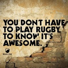 You really dont have to play to know. Rugby is awesome. Share to spread the word! #rugby #bakline