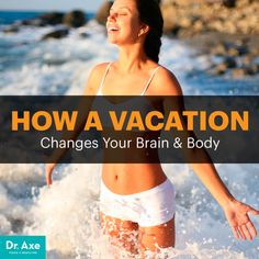 Vacation health benefits - Dr. Axe http://www.DrAxe.com #health #holistic #natural