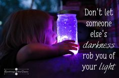 Don't let some else's darkness rob you of your light #light #darkness #confidence #BeYourself