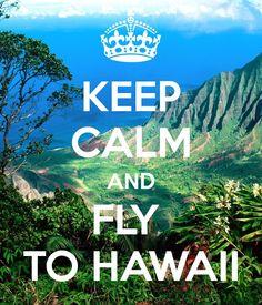 Keep calm & go to Hawaii