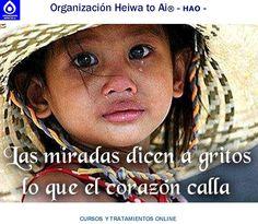 Las miradas dicen a gritos lo que el corazón calla.   CURSOS DE TERAPIAS (Reiki Heiwa to Ai, Chi Kung, Mindfulness,...) http://cursoshao.blogspot.com.es/  Organización Heiwa to Ai -HAO Por un mundo pacífico y feliz