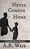 Free Kindle Book -   Never Coming Home (Lincoln Pierce Mysteries Book 1) Check more at http://www.free-kindle-books-4u.com/mystery-thriller-suspensefree-never-coming-home-lincoln-pierce-mysteries-book-1/