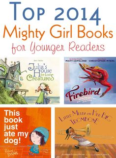 A Mighty Girl's 35 Favorite Girl-Empowering Books of 2014 for Toddlers and Young Children