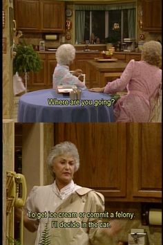 "In times of crisis, you can be indecisive. | 28 Ways You Identify With Dorothy From ""The Golden Girls"""