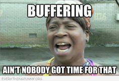 Funniest Ain't Nobody Got Time For That Memes