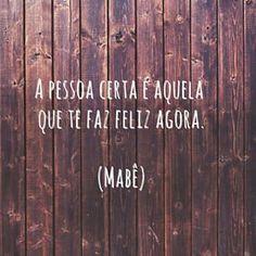 """""""The right person is the one who makes you feel special now. """" Quando entender o que é ser a pessoa certa..."""
