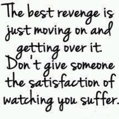 I just don't get the revenge part....live your feelings... better than continue on empty