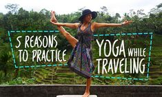 Don't let your yoga practice fall by the wayside the moment you land at your destination! Here are 5 good reasons you should practice yoga while you travel. | DOYOUYOGA.com
