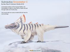 A concept for the upcoming Subnautica DLC 'Below Zero': An amphibious evolutionary cousin of the Stalker, able to hunt both above and below the pack ice. Snowstalker C Subnautica Creatures, Curious Creatures, Weird Creatures, Fantasy Creatures, Mythical Creatures, Subnautica Concept Art, Alien Concept Art, Creature Concept Art, Creature Design