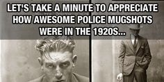 Police Mugshots Used To Be Really Badass..  And some of the men were scary as hell!  Check out the third photo down.  The man sitting on the left.  He could give anyone nightmares..