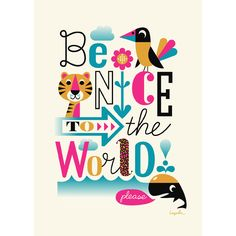 Be nice to the world poster