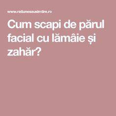 Cum scapi de părul facial cu lămâie și zahăr? Alter, Medical, Beauty, Medicine, Beauty Illustration, Active Ingredient