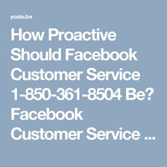 How Proactive Should Facebook Customer Service 1-850-361-8504 Be?	Facebook Customer Service is the only one service provider who satisfied millions of customers by their service as we have multiple years of experience techies who have the ability to tackle customers' query in an easier way. So, place a call at 1-850-361-8504 for the reliable help. Click here http://www.monktech.net/facebook-customer-care-service-hacked-account.html for more information.
