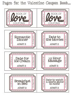 You can print out these Valentine's Coupons to give to your sweetheart.