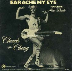 cheech and chong quotes | cheech and chong lyrics to earache my eye by cheech and chong from ...