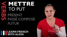METTRE (TO PUT) Past, Present & Future (French verbs conjugated by Learn...