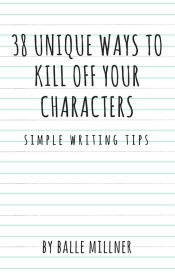 38 Unique Ways to Kill Off Your Characters - ballemillner.com