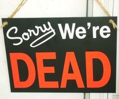 Halloween door sign. Great for when you're out of candy