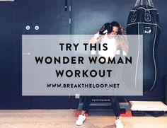 TRY THIS WONDER WOMAN WORKOUT http://www.breaktheloop.net/blog/2017/06/23/wonder-woman-workout/