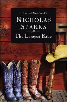 The Longest Ride: Nicholas Sparks: 9781455520640: Amazon.com: Books