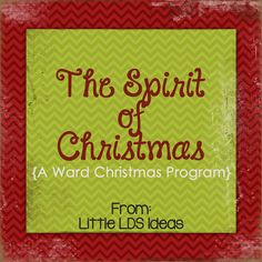 The Spirit of Christmas: An LDS Ward Christmas Party Idea Little LDS Ideas: The Spirit of Christmas: {A Christmas Ward Program}. We did this last year. It was a very spiritual program that everyone enjoyed. Christmas Skits, Ward Christmas Party, Christmas Program, Christmas Nativity, Christmas Activities, Christmas Themes, Christmas Holidays, Church Activities, Enrichment Activities
