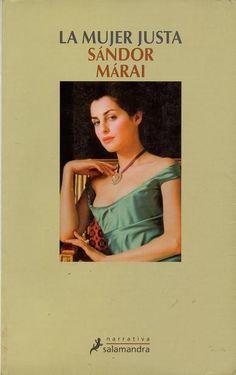 """EL LIBRO DEL DÍA     """"La mujer justa"""", de Sándor Márai  http://www.quelibroleo.com/la-mujer-justa 4-9-2012"""