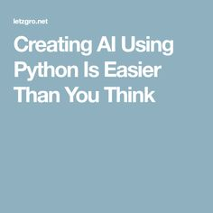 Creating AI Using Python Is Easier Than You Think Data Science, Computer Science, Ai Artificial Intelligence, Ai Machine Learning, Certificates Online, Python Programming, Programming Languages, Thinking Of You, Java