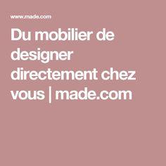 Du mobilier de designer directement chez vous | made.com