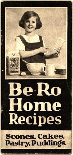 Be-Ro Home Recipes: Scones, Cakes, Pastry, Puddings - A 1923 Cookbook Primer - Flashbak Retro Recipes, Old Recipes, Cookbook Recipes, Vintage Recipes, Baking Recipes, Cheap Recipes, Cake Recipes, Vintage Cookbooks, Vintage Books