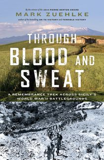 Buy Through Blood and Sweat: A Remembrance Trek Across Sicily's World War II Battlegrounds by Mark Zuehlke and Read this Book on Kobo's Free Apps. Discover Kobo's Vast Collection of Ebooks and Audiobooks Today - Over 4 Million Titles! World History, World War Ii, History Magazine, Military History, Sicily, Trek, Blood, This Book, Activities