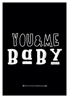 You and me baby #poster #print #typography #graphicdesign #motto #quote #typography #minimal #handwritten #baby #family #pink
