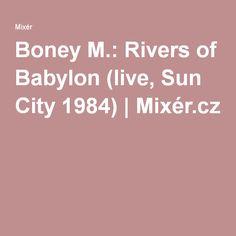 Boney M.: Rivers of Babylon (live, Sun City 1984) | Mixér.cz