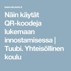 Näin käytät QR-koodeja lukemaan innostamisessa | Tuubi. Yhteisöllinen koulu Finnish Language, Book Corners, Special Education, Literature, Classroom, Teaching, Writing, School, Books