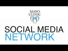 Introducing Mayo Clinic Employees to Social Media | Mayo Clinic Social Media Network