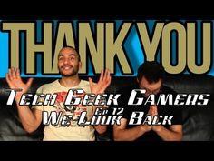 Tech Geek Gamers Ep 72 - We Look Back